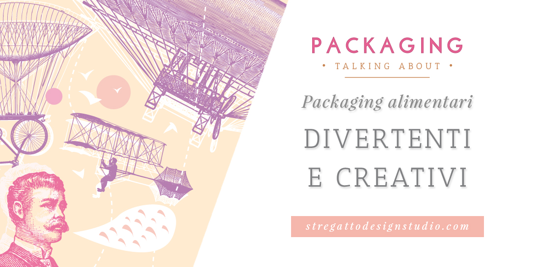 Packaging alimentari divertenti e creativi